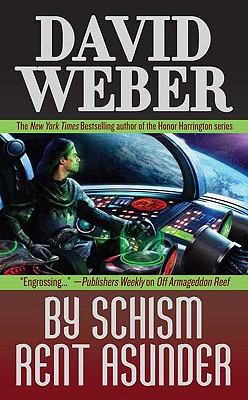 By Schism Rent Asunder By Weber, David