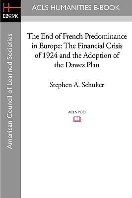 The End of French Predominance in Europe By Schuker, Stephen A.